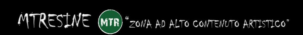 """MTResine """"Zona ad Alto Contenuto Artistico"""""""
